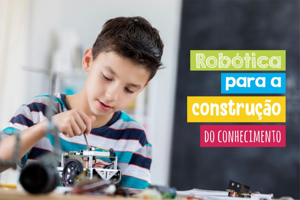 robótica para construção do conhecimento
